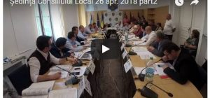 Ședința Consiliului Local 26 apr. 2018